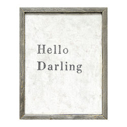 Kathy Kuo Home - Hello Darling' Simplicity Vintage Reclaimed Wood Wall Art - Put your sentiment front and center with this wall statement. Each piece is crafted by artisans in Georgia, then printed in a high quality process to maintain the integrity of the original and hand-framed with reclaimed wood. This would look darling in an entry or bedroom — or hang it in a large grouping of paintings or photos for contrast.