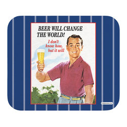 "650-Beer Will Change The World Mouse Pad - Decorate your desk with your favorite art designs that look great and protect your mouse from scratches and debris. 100% Polyester face, 100% neoprene backing, permanently dye printed & fade resistant. 9.25"" x 7.5"""