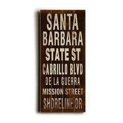 Home Decorators Collection - Santa Barbara Transit Wall Plaque - Known as the Queen of Missions, this Santa Barbara Transit Sign Wall Plaque proves that there is more to Santa Barbara than missions and saints. From Cabrillo Boulevard to Shoreline Drive, this sign is perfect as a gift to visitors or as a memento of places seen and loved. Made from the highest quality wood, this sign is hand distressed to give it a vintage appeal. Ready to put on your wall with a saw tooth hanger. Archival quality ink to last a lifetime. Available in espresso.