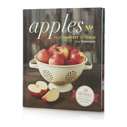 Apples: From Harvest to Table Cookbook - The crisp, juicy and eminently versatile apple gets its due in this celebration of all its varieties and possibilities, both sweet and savory. Amy Pennington's 50-plus easy-to-follow recipes explore heirloom and modern apple dishes for every meal, from starters and salads to entrees and indulgent pies, crumbles, and cakes—even chutneys. Also included are apple lore, apple-centric family activities and a handy illustrated chart to choose the right variety for any recipe. Full-color photography and botanical drawings illustrate this practical and engaging cookbook.