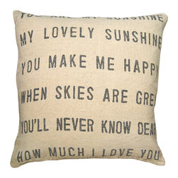 Kathy Kuo Home - You Are My Sunshine Linen Down Throw Pillow - Here's a dose of handmade sunshine sure to make you happy when skies are gray. The 24-inch pillow features hand-printed type on natural linen that will get even softer with age. It's filled with soft down for squeezable sentiment and style.