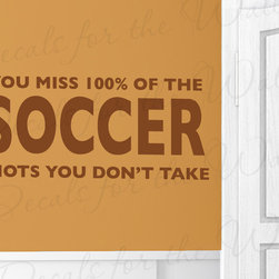 Decals for the Wall - Wall Decal Art Vinyl Quote Sticker Large Soccer Shots Boy's Sports Room S23 - This decal says ''You miss 100% of the Soccer shots you don't take''