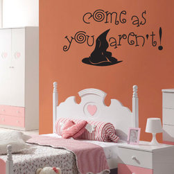 Halloween Witches come as you aren't Holiday Vinyl Wall Decal - Vinyl Wall Quotes are an awesome way to bring a room to life!