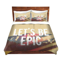 DiaNoche Designs - Duvet Cover Twill - Lets Be Epic - Lightweight and soft brushed twill Duvet Cover sizes Twin, Queen, King.  SHAMS NOT INCLUDED.  This duvet is designed to wash upon arrival for maximum softness.   Each duvet starts by looming the fabric and cutting to the size ordered.  The Image is printed and your Duvet Cover is meticulously sewn together with ties in each corner and a concealed zip closure.  All in the USA!!  Poly top with a Cotton Poly underside.  Dye Sublimation printing permanently adheres the ink to the material for long life and durability. Printed top, cream colored bottom, Machine Washable, Product may vary slightly from image.