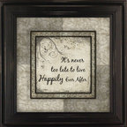 MyBarnwoodFrames - It's Never Too Late to Live Happily Ever After Inspirational Quote - Our  age  certainly  doesn't  determine  our  happiness  and  this  inspirational  wall  quote  is  a  great  reminder  of  that.  Printed  in  sage  green  and  ivory  hues,  this  8x8  quote  is  framed  in  a  black  wood  frame  with  slightly  distressed  edges.          Find  more  great  quotes  about  love  and  family.  Click  here.
