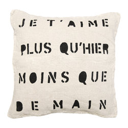 "Kathy Kuo Home - Je T'Aime Infinite Love Linen Down Throw Pillow - A French kiss for your sofa, bed or bench, this sweet and sentimental saying translates as ""I love you more than yesterday, less than tomorrow."" Hand-printed in graphic black on natural linen, it's a great look in any language."