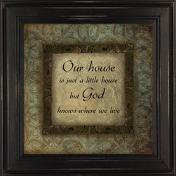 MyBarnwoodFrames - Our House Little House God Knows Where we Live Quote, Teal - Those  who  are  rich  in  faith  will  love  this  inspirational  framed  quote.  Focusing  on  what  matters  most,  this  quote  is  a  reminder  that  our  possessions  are  not  the  most  important  things  in  life.  This  8x8  print  has  sage  green,  brown  and  tan  hues  to  it,  and  is  framed  in  a  black  wooden  frame  with  slightly  distressed  edges.  Perfect  for  a  gift  or  to  keep  for  yourself…  this  framed  quote  is  one  that  will  be  a  favorite  for  many  years  to  come.  Hand  distressed  edges.