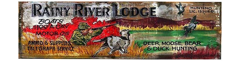 Red Horse Signs - Vintage Hunting Signs Rainy River Lodge Rustic Sign Large, 14x42 - Vintage  Hunting  Signs  -  Rainy  River  Lodge  Rustic  Sign          Make  our  vintage  Rainy  River  Hunting  Lodge  sign  your  very  own  by  customizing  with  the  name  of  your  special  getaway!  This  vintage  sign  is  available  in  either  9x32  or  14x42  size  and  is  printed  directly  to  distressed  wood  with  all  the  knots  and  imperfections  of  real  weathered  wood.  Please  specify  location  name  to  replace  Rainy  River  on  your  order.  Existing  wording  says,  Rainy  River  Lodge,  Hunting  lic.  issued.  Boats  $1.00  a  day.  Motor  $2.00.  Ammo  &  Supplies.  Telegraph  Service.  Deer,  moose,  bear  &  duck  hunting.  Allow  up  to  three  weeks  for  delivery.          Product  Specifications:                  Rustic  Style              14x42              Printed  directly  to  distressed  wood              Personalize  with  your  lodge  name