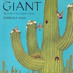 Desert Giant: The World of the Saguaro Cactus by Barbara Bash - My kids have this book and love it. We don't live in the desert, so cacti and desert creatures are extremely fascinating to all of us. This is a good start for a little one's bookshelf.
