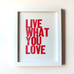 Live What You Love Print, Red - I love the bold color and simple, clean typography of this print by Hijirik, and the message is such an important one.