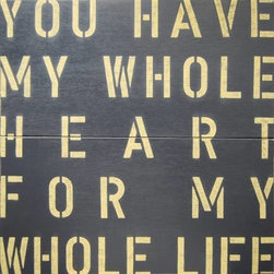 """Sugarboo Designs - Antiqued My Whole Heart Sign - For the love birds! This unique wall art has such a simple statement but contains a whole lot of meaning. Antiqued in finished, the paint sharply contrasts with the letters giving it an """"I made it myself"""" type of feeling. An awesome gift from hubby to wife or perfect for the cute newlyweds. Choose your colorway, charcoal or cream. (SD) 36"""" wide x 36"""" high"""