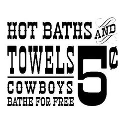 "Lacy Bella Designs - Vinyl Wall Decal ''Hot Baths and Towels.'' - ""Hot Baths & Towels Cowboys Bathe for Free"" vinyl wall decor for vintage western home decor. This wall decal design gives any wall a touch of the wild west Decal's dimensions are 28 x 22."