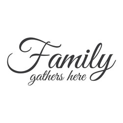 """Jenni Ozella - Wall Quotes Wall Decals - """"Family Gathers Here"""" - Perfect for kitchens, dining rooms, living rooms, holidays...pretty much any room except the bedroom--which would just be weird. Adhesive wall decals for everyone, yay!"""
