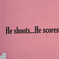Decals for the Wall - Wall Decal Sticker Quote Vinyl Art He Shoots He Scores Boy's Sports Room S31 - This decal says ''He shoots… He scores!!''