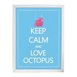 Nursery Code - Keep Calm And Love Octopus- Nursery wall art print on Matte Heavy Weight Paper , - Keep Calm and love octopus for kids room  - Keep calm art prints for kids nursery