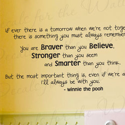 Decals for the Wall - Wall Decal Quote Sticker Vinyl Art Letter Christopher Robbin Winnie the Pooh B73 - This decal says ''If ever there is a tomorrow when we're not together, there is something you must always remember.  You are Braver than you Believe, Stronger than you seem and Smarter than you think. But the most important thing is, even if we're apart I'll always be with you. - Winnie the pooh ''