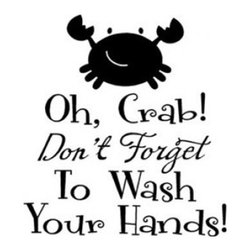"Lacy Bella Designs - Vinyl Wall Decal ''Oh Crab! Don't Forget To Wash Your Hands!.'' - ""Oh Crab! Don't forget to wash your hands!"" is a unique and friendly way to remind all who enter and exit your bathroom to wash their hands. Decal's dimensions are 9 x 10."