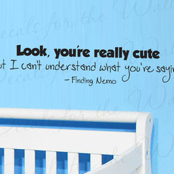 Decals for the Wall - Wall Decal Art Sticker Quote Vinyl Removable Lettering Finding Nemo Dory B79 - This decal says ''Look, you're really cute, but I can't understand what you're saying. -Finding Nemo''