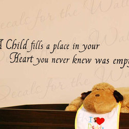 Decals for the Wall - Wall Decal Sticker Quote Vinyl Art Children Your Heart Kid's Room Nursery K81 - This decal says ''A child fills a place in your heart you never knew was empty''