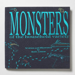 Monsters of the Household Variety - While you can't capture those troublesome household monsters, you can show off an amazing book filled with hand-sewn images of them. This coffee table book is a real conversation piece.