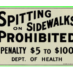 No Spitting on Sidewalks Sign - This funny sign is handmade in the same way it was originally, back when $5 to $100 was a very steep fine. Hmmm, I wish that was still in effect; I cannot believe how many people spit on the sidewalk these days. Yech.