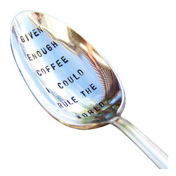 """Pumpernickel & Wry - Given Enough Coffee I Could Rule The World, Coffee Spoon - A lovely vintage-style silver plated spoon has been recycled and hand-stamped with """"Given enough coffee I could rule the world"""". A wonderful gift for the coffee drinker in your life!"""