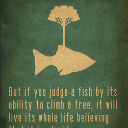 Einstein Art Print by Tracie Andrews - I love this quote and believe in it wholeheartedly. We all have something to offer, and this is a great reminder for any home.
