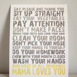 Mama Loves You by Gus & Lula - Good manners are very important in my home. My husband and I intend to teach our children to be polite, respectful and grateful. This print reminds kids of the things they must and must not do while also reminding them of the most important thing of all: a mother's love.