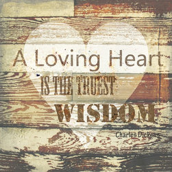 "Suzanne Powers - A Loving Heart Is The Truest Wisdom, 20"" X 20"" - A rustic heart on a background of painted chipped boards with the quote ""A Loving Heart Is The Truest Wisdom,"" a goal for us all to live by in tones of brown, grey and white."