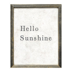 Kathy Kuo Home - Hello Sunshine' Simplicity Vintage Reclaimed Wood Wall Art - Greet the day — or your bright and shining love — with this sweet wall hanging. In a frame handmade from reclaimed wood, the print is a high quality reproduction of an original artisan piece. This would look charming in a kitchen or sunroom.