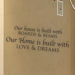 Decals for the Wall - Wall Decal Quote Sticker Vinyl Art Letter Our House is Built Love and Dreams H03 - This decal says ''Our house is built with boards and beams, our home is built with love and dreams''