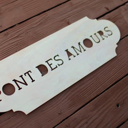 Pont des Amours Wooden Wall Sign - Bring home the romance of scenes over the Seine. Named after the bridge my husband and I found on a trip to Annecy, France. Legend says that lovers who share a kiss in the middle will be united for life.