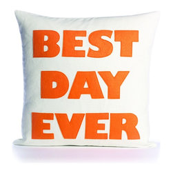 alexandra ferguson llc - Best Day Ever, Cream Canvas/Orange - Make everyday the best day ever. MADE IN THE USA