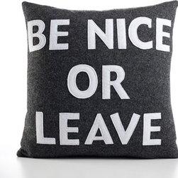 Alexandra Ferguson - Alexandra Ferguson Be Nice or Leave Decorative Pillow - State your opinion - and your conviction for saving the earth - with this must-have home accessories collection for the eco-aware. Alexandra Ferguson recycled felt appliqué pillows are standard bearer's of an increasingly rare, one-of-a-kind uniqueness and quality, made in the USA from beginning to end. Features: -Material: 55% Hemp / 45% organic cotton. -All of the felt used is made from 100% recycled plastic PET containers. -Polyfill inserts and zipper closure. -Can be easily spot cleaned.
