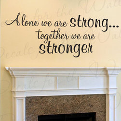 Decals for the Wall - Wall Sticker Decal Quote Vinyl Art Lettering Together We Are Stronger Family F22 - This decal says ''Alone we are strong… together we are stronger''