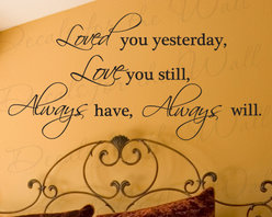 Decals for the Wall - Wall Decal Quote Sticker Vinyl Art Loved You Yesterday Always Will Love You L11 - This decal says ''Loved you yesterday, love you still, always have, always will''
