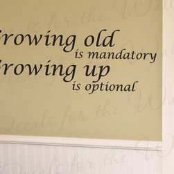 Decals for the Wall - Wall Decal Sticker Quote Vinyl Art Lettering Graphic Grow Old Don't Grow Up J45 - This decal says ''Growing old is mandatory, Growing up is optional''