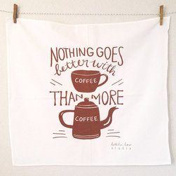 'Nothing Goes Better With Coffee' Screen-Printed Dish Towel by Little Low Studio - The hand lettering on this tea towel is so cute. Plus, the designers really knew what they were talking about when they made it. I wouldn't mind a piece of chocolate cake though to go with all that coffee though.