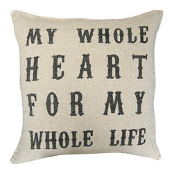 Kathy Kuo Home - My Whole Heart' Vintage Type Linen Down Throw Pillow - Vintage appeal? Check. Heartfelt sentiment? Check. Hand-printing? Check. High quality linen? Check. Soft and squeezable down insert? Check. This pillow has it all. Time to check it off your or your loved one's list.