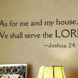Decals for the Wall - Wall Decal Art Sticker Quote As for Me and My House We Will Serve the Lord R41 - This decal says ''As for me and my house, we shall serve the Lord. - Joshua 24:15''