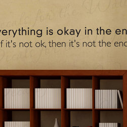 Decals for the Wall - Wall Decal Art Sticker Quote Vinyl Lettering Everything is Okay in the End J70 - This decal says ''Everything is okay in the end, if it's not ok, then it's not the end''