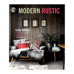 """Modern Rustic by Emily Henson - This 160-page book showcases and explores rustic styling for modern living everywhere in your home. From the differences between """"Pop Rustic"""" decorating to the """"Pure Rustic"""" style, these pages are full of information revolving around all things natural, modern, and rustic."""