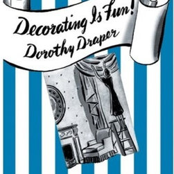 Decorating Is Fun!: How to be Your Own Decorator by Dorothy Draper - Dorothy Draper had the right idea. Decorating IS Fun! Whenever you feel overwhelmed and need some perspective, sit down and read user-friendly decorating advice from an exuberant master.