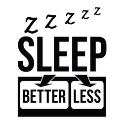 WallsNeedLove - Sleep Better Sleep Less - Office Quote Wall Decals - We hope you get more good quality sleep, so that there is no longer a need to endure mediocre sleep into the late afternoon (though from time to time, sleeping all day is just exactly what you need). Here's to many restful nights and satisfying naps ahead.