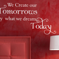 Decals for the Wall - Wall Decal Art Vinyl Quote Sticker Mural Adhesive Dream and Create Tomorrow IN57 - This decal says ''We create our tomorrows by what we dream today''