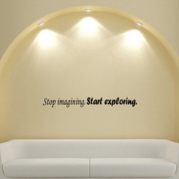 None - 'Stop Imagining Start Exploring' Phrase Wall Vinyl Decal Sticker - Wall decals are one of the great decorative innovations of recent years. Decals are a an easy and inexpensive way to decorate your space. You can bring more style to your home or business with this sticker.