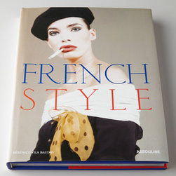 Horchow - French Style Book - From Abbe Pierre and Brigitte Bardot to Yves Saint Laurent and Zidane, French history abounds with artists and intellectuals, music and screen legends, thinkers and inventors, et bien sur, chic. French Style exports the country's best—innovations...