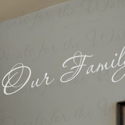 Decals for the Wall - Wall Decal Quote Sticker Vinyl Art Lettering Decorative Our Family Love F30 - This decal says ''Our family''