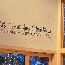Decals for the Wall - Wall Quote Decal Sticker Vinyl Lettering Christmas Things Money Can't Buy C17 - This decal says ''All I want for Christmas are things money can't buy…''