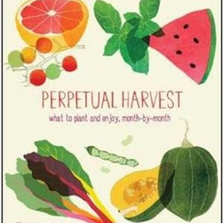Perpetual Harvest: What to Plant and Enjoy, Month by Month - This book by Claudia Pearson is not only informative, but beautiful as well. I'd keep it out on display for sure.